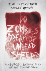 Do Zombies Dream of Undead Sheep by Timothy Verstynen, Bradley Voytek