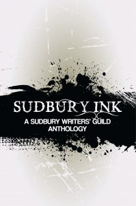 Cover of the Sudbury Ink anthology by the Sudbury Writers' Guild